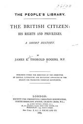 The British Citizen, His Rights and Privileges: A Short History