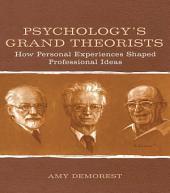 Psychology's Grand Theorists: How Personal Experiences Shaped Professional Ideas