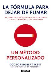 La fórmula para dejar de fumar: Un metodo personalizado