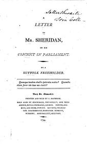 A Letter to Mr. Sheridan: On His Conduct in Parliament. By a Suffolk Freeholder
