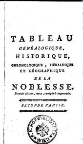 Tableau genealogique, historique, chronologique, heraldique et geographique de la noblesse, enrichi de gravures (etc.)