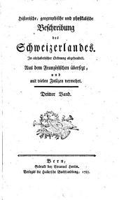 Historische, geographische und physikalische Beschreibung des Schweizerlandes: In alphabetischer Ordnung abgehandelt. 3