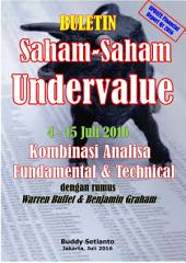 BULETIN (laporan keuangan Q1 2016) SAHAM-SAHAM UNDERVALUE 4 -15 Juli 2016: KOMBINASI FUNDAMENTAL & TECHNICAL ANALYS