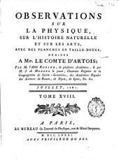 Observations et Memoires sur la Physique, sur L'Histoire Naturelle et sur les Arts et Métiers: avec des planches en taille - douce, ..., Volume18