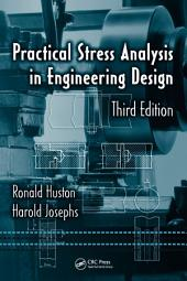 Practical Stress Analysis in Engineering Design, Third Edition: Edition 3