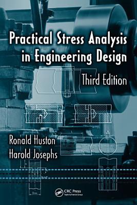 Practical Stress Analysis in Engineering Design  Third Edition PDF