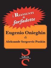 Eugenio Onieghin Di Aleksandr Sergeevic Puskin - Riassunto