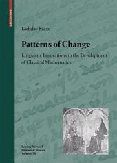 Patterns of Change: Linguistic Innovations in the Development of Classical Mathematics