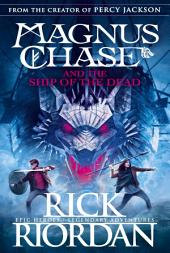 Magnus Chase and the Ship of the Dead: Book 3