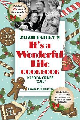 Zuzu Bailey s  It s A Wonderful Life  Cookbook