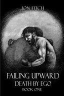 Failing Upward Death by Ego Book