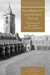 Art, Morality and Human Nature: Writings by Richard W. Beardsmore
