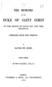The Memoirs of the Duke of Saint-Simon: On the Reign of Louis XIV and the Regency, Volume 2