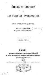 Études et lectures sur les sciences d'observation et leurs applications pratiques: Volume1