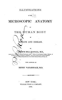 Illustrations of the Microscopic Anatomy of the Human Body in Health and Disease PDF
