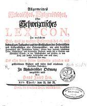 Allgemeines Eydgenössisches oder Schweitzerisches Lexicon [...]: Band 14