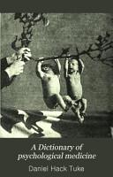 A Dictionary of Psychological Medicine PDF