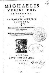 MICHAELIS VERINI POËTAE CHRISTIANI DE PVERORVM MORIBVS DISTICHA