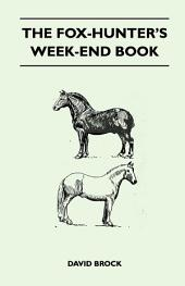 The Fox-Hunter's Week-End Book