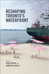 Reshaping Toronto's Waterfront
