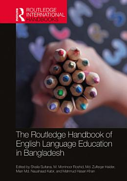 The Routledge Handbook of English Language Education in Bangladesh PDF