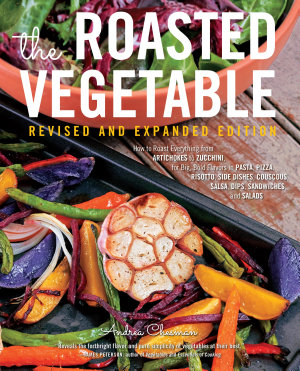 The Roasted Vegetable  Revised Edition