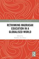 Rethinking Madrasah Education in a Globalised World PDF