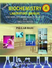 BIOCHEMISTRY LABORATORY MANUAL: FOR MBBS, BDS, BHMS, BAMS, BUMS, BNYS AND DMLT STUDENTS
