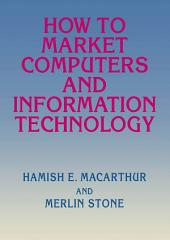 How to Market Computers and Information Technology