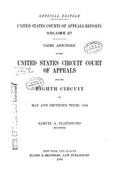 United States Courts of Appeals Reports: Cases Adjudged in the United States Circuit Court of Appeals, Volume 27