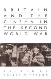 Britain and the Cinema in the Second World War