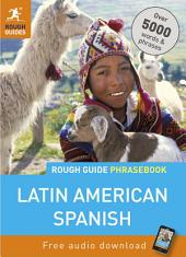Rough Guide Phrasebook: Latin American Spanish: Latin American Spanish, Edition 2