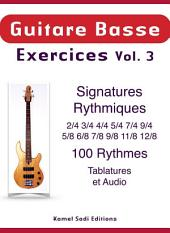 Guitare Basse Exercices Vol. 3: Signatures Rythmiques 100 Rythmes - Exercices