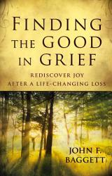 Finding The Good In Grief Book PDF