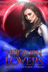 Her Alien Lovers: Otherworldly Mates SciFi Serial Romance- Part One