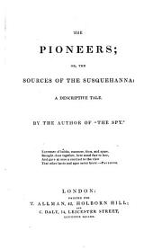 """The Pioneers ... By the Author of """"The Spy"""" [i.e. J. Fenimore Cooper]."""
