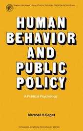 Human Behavior and Public Policy: A Political Psychology