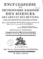Encyclopédie ou dictionnaire raisonné des sciences, des arts et des métiers...par une Société de gens de lettres... mis en ordre et publié par M. Diderot ; et quant à la partie mathématique par M. d' Alembert