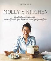 Molly s Kitchen   Stadt  Land  Genuss     vom Gl  ck  zu kochen und zu genie  en PDF