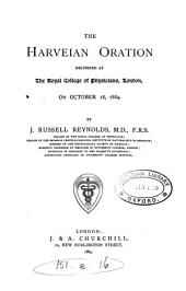 The Harveian Oration, Delivered at the Royal College of Physicians, London, on October 18, 1884