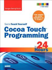 Sams Teach Yourself Cocoa Touch Programming in 24 Hours