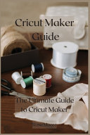 Cricut Maker Guide