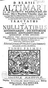 D. Blasii Altimari ... Tractatus de nullatibus, sententiarum ...