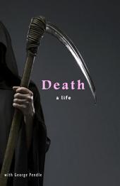 Death: A Life
