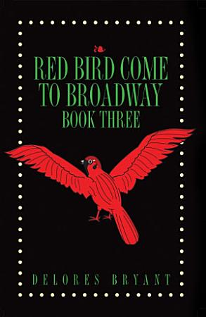 Red Bird Come to Broadway Book Three  HC  PDF