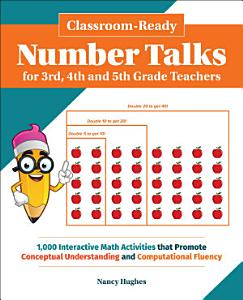 Classroom-Ready Number Talks for Third, Fourth and Fifth Grade Teachers Book