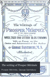 The Writings of Prosper Mérimée: With an Essay on the Genius and Achievement of the Author, Volume 8