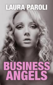 Business Angels: 10 schonungslose Sexgeschichten: Erotischer Sammelband