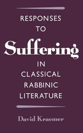 Responses to Suffering in Classical Rabbinic Literature