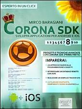 Corona SDK: sviluppa applicazioni per Android e iOS. Livello 8: Progetti e tecniche avanzate con Corona SDK (prima parte)